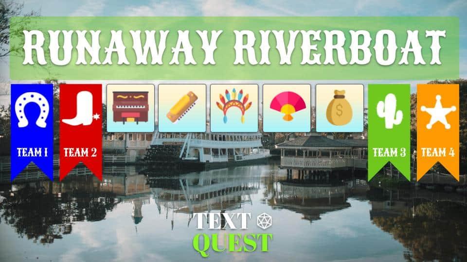 Text Quest_ Runaway Riverboat