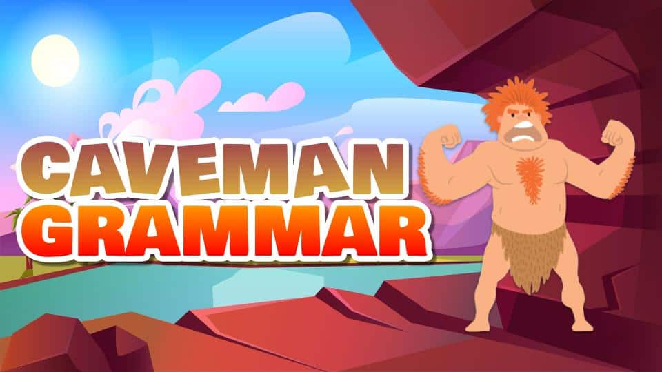Caveman Grammar